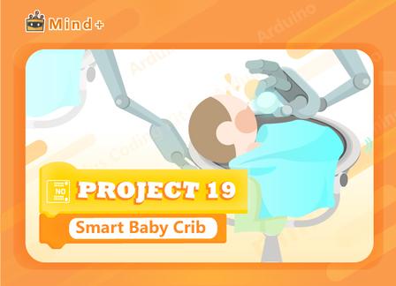 Smart Baby Crib | MindPlus Coding Kit for Arduino Started Tutorial E19