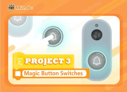 Magic Button Switches | MindPlus Coding Kit for Arduino Started Tutorial E03