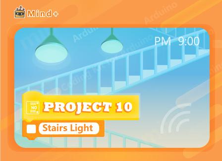 Stairs Light | MindPlus Coding Kit for Arduino Started Tutorial E10