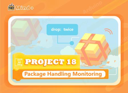 Package Handling Monitoring | MindPlus Coding Kit for Arduino Started Tutorial E18