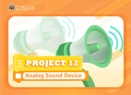 Analog Sound Device | MindPlus Coding Kit for Arduino Started Tutorial E12
