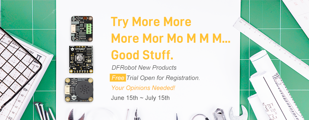 DFRobot New Products Free Trial Open for Registration!