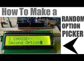 How To Make A Random Option Picker Using Arduino??