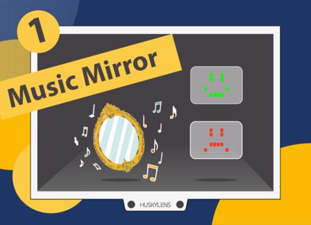 Music Mirror | Huskylens Playground with micro:bit EP01