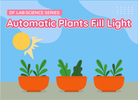 Automatic Plants Fill Light | DFRobot Science Lab Season 2 EP10