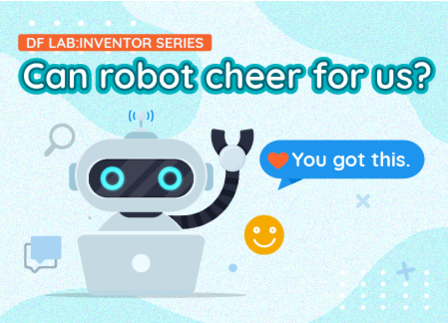 Can robot cheer for us? | DF LAB: Inventor Series