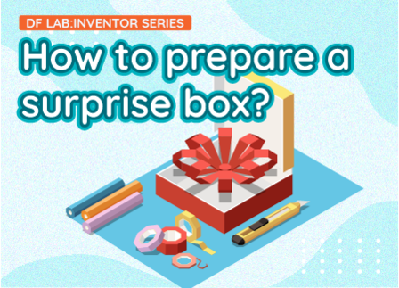 How to prepare a surprise box? | DF LAB: Inventor Series EP07