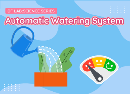 Automatic Watering | DFRobot Science Lab Season 2 EP11