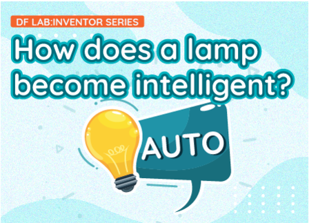 How does a lamp become intelligent? | DF LAB: Inventor Series EP04