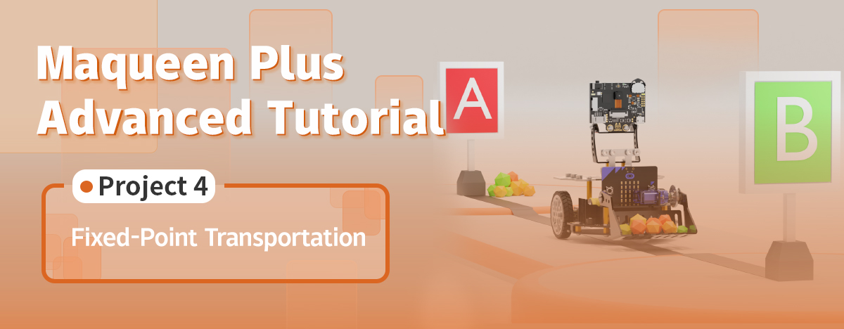 Fixed-Point Transportation | Maqueen Plus Advanced Tutorial Lesson 4