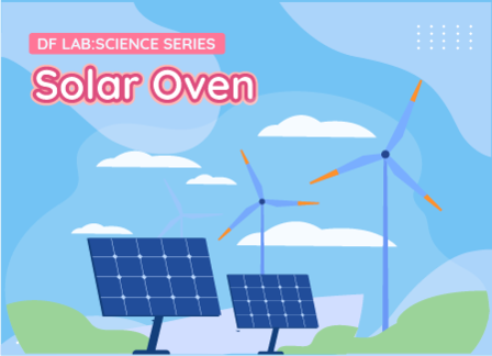 Solar Oven | DFRobot Science Lab Season 2 EP08